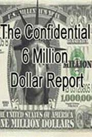 The Confidential 6 Million Dollar Report
