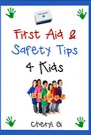 First Aid & Safety Tips 4 Kids
