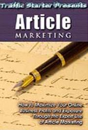 Traffic Starter Presents Article Marketing