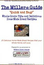 The Millers Guide - Quick and Easy  Tips to Milling, Storing, and Baking cover