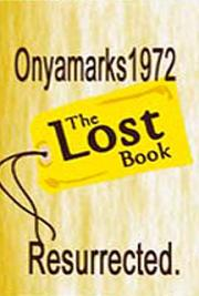 Onyamarks1972: The Lost Book Resurrected.
