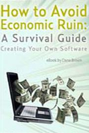 How to Avoid Economic Ruin: A Survival Guide