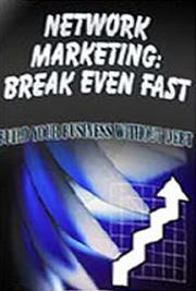 Network Marketing: Break Even Fast!