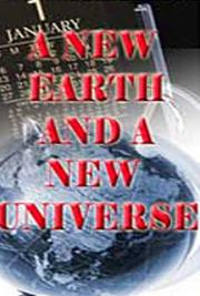A New Earth and A New Universe