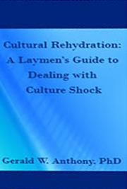Cultural Rehydration: A Layman's Guide to Dealing with Culture Shock
