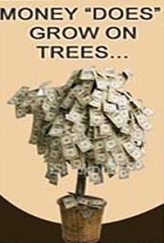 Money Does Grow on Trees You Just Have to Believe