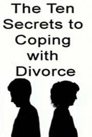 The Ten Secrets to Coping With Divorce