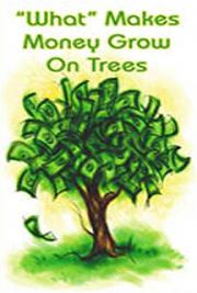 What Makes Money Grow on Trees cover