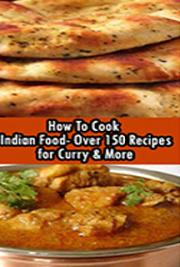 How to cook indian food over 150 recipes for curry more by dave how to cook indian food over 150 recipes for curry more forumfinder Images
