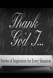 Thank God I: Stories of Inspiration for Every Situation cover