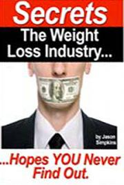 Secrets the Weight Loss Industry Hopes You Never Find Out cover