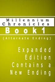 Millennium Chronicles Book 1 (Alternate Ending)