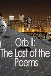 Orb II: The Last of the Poems