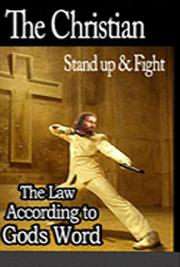 The Christian Stand Up & Fight, The Law According to Gods Word