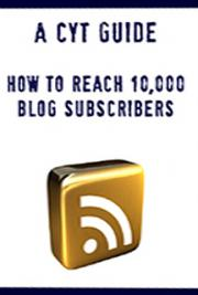 How to Reach 10,000 Blog Subscribers