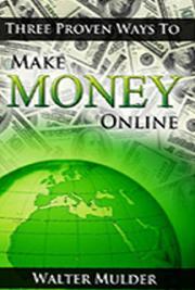 Three Proven Ways to Make Money Online