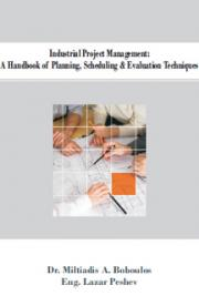 Industrial Project Management - A Handbook of Planning Scheduling Evaluation Techniques