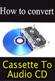 How to Convert Cassette to Audio CD cover