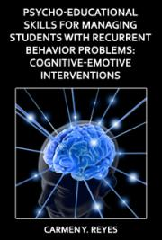 Psycho-Educational Skills For Managing Students with Recurrent Behavior Problems: Cognitive-Emotive Interventions cover