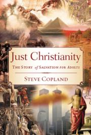 Just Christianity: The Story of Salvation for Adults cover