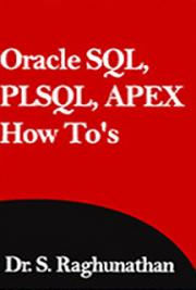 Oracle SQL, PLSQL, APEX How To's By Dr. S. Raghunathan