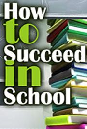 How to Succeed in School