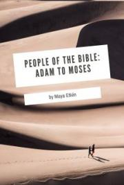 People of the Bible -Adam to Moses-