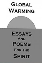 Global Warming: Essays and Poems for the Spirit