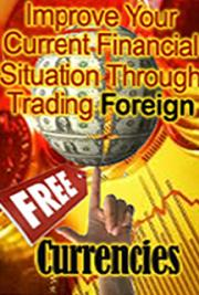 Free! Improving Your Current Financial Situation Through Trading Foreign Currencies