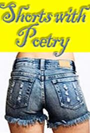 Shorts With Poetry