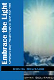 Embrace the Light: A Woman's Story through Poetry to Touch Your Heart