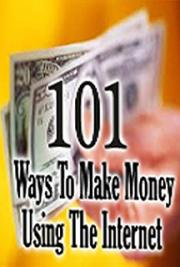 101 Ways To Make Money Using The Internet cover