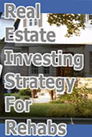 Real Estate Investing Strategy for Rehabs