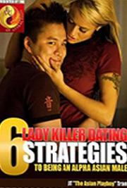 6 Lady Killer Dating Strategies to Being an Alpha Asian Male cover