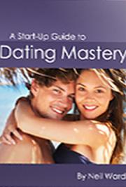 A Start-up Guide to Dating Mastery