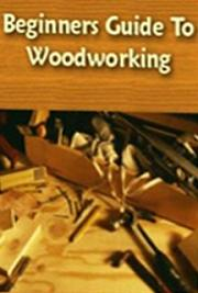 Beginner's Guide to Woodworking