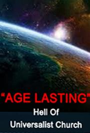 """Age Lasting"" Hell of Universalist Church"