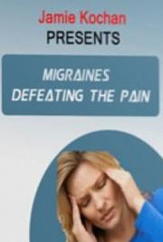 Migraines-Defeating the Pain