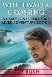 Whitewater Crossing: A Casey Jones Columbia River Adventure Book II cover
