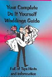 The Official Complete do it Yourself Weddings Guide