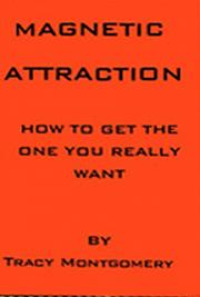 Magnetic Attraction - How to Get the One You Really Want