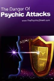 The Danger of Psychic Attacks