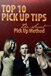 Top 10 Pick Up Tips - The Secret Pick Up Method