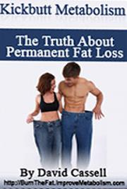 Kickbutt Metabolism - The Truth about Permanent fat Loss