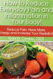 How to Reduce Everyday Pain and Inflammation in Your Body!