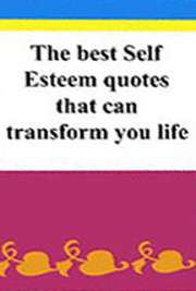 The Best Self-Esteem Quotes That  Can Transform Your Life