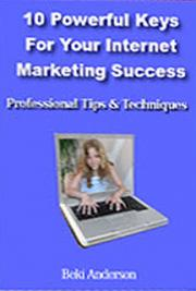 10 Powerful Keys for Your Internet Marketing Success