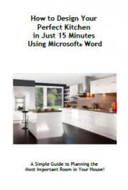 How to Design Your Perfect Kitchen in Just 15 Minutes Using Microsoft® Word