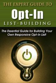 The Expert Guide To Opt-in List Building cover