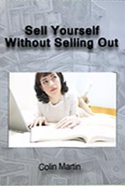 Sell Yourself Without Selling Out